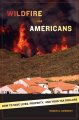 Go to record Wildfire and Americans : how to save lives, property, and ...