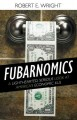 Go to record Fubarnomics : a lighthearted, serious look at America's ec...