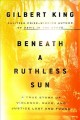 Go to record Beneath a ruthless sun : a true story of violence, race, a...